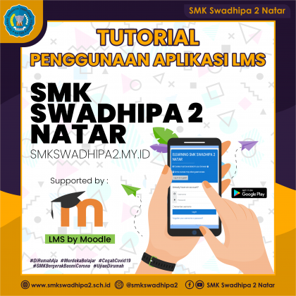 Tutorial Penggunaan Aplikasi LMS Moodle SMK Swadhipa 2 Natar